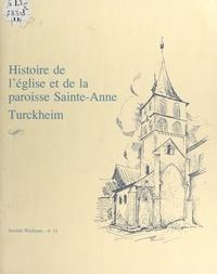 André Billich et  Société d'histoire et d'archéo - Histoire de l'église et de la paroisse Sainte-Anne, Turckheim.