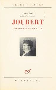 André Billy - Joubert - Énigmatique et délicieux.
