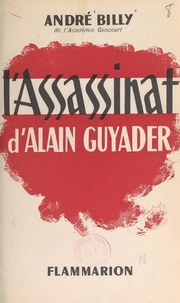 André Billy - L'assassinat d'Alain Guyader.
