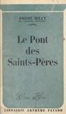 André Billy - Le pont des Saints-Pères.