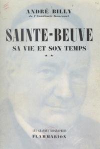André Billy - Sainte-Beuve, sa vie et son temps (2) - L'épicurien, 1848-1869.
