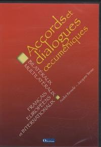 André Birmelé et Jacques Terme - Accords et dialogues oecuméniques, bilatéraux, multilatéraux, français, européens et internationaux - CD-ROM.