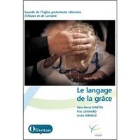 André Birmelé et Fritz Lienhard - Le langage de la grâce.