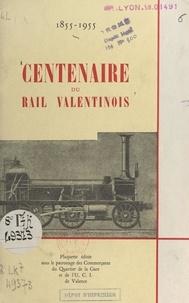 André Blanc et  Vauquesal-Papin - Centenaire du rail valentinois, 1855-1955.