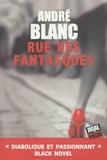 André Blanc - Rue des fantasques.