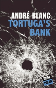 André Blanc - Tortuga's bank.