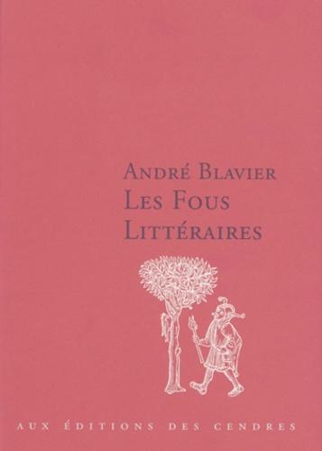 André Blavier - Les fous littéraires.