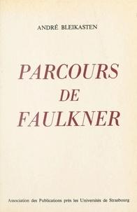 André Bleikasten - Parcours de Faulkner.