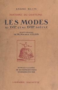 André Blum et  Collectif - Histoire du costume : les modes au XVIIe et au XVIIIe siècle - Ouvrage illustré de 210 reproductions en couleurs et en noir.
