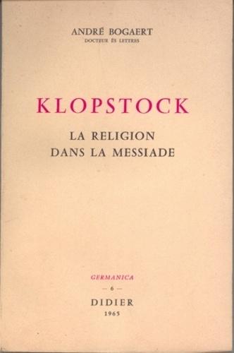 André Bogaert - Klopstock - La religion dans La Messiade.