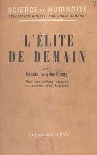 André Boll et Marcel Boll - L'élite de demain - Pour une culture objective au service des hommes.