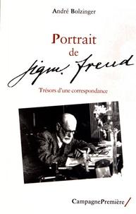 André Bolzinger - Portrait de Sigmund Freud - Trésors d'une correspondance.