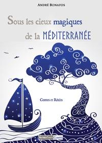 André Bonafos - Sous les cieux magiques de la Méditerranée.
