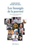 André Bonet et Michel Bolasell - Les insurgés de la pauvreté.