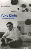 André Bonet - Yves Klein - Le peintre de l'infini.