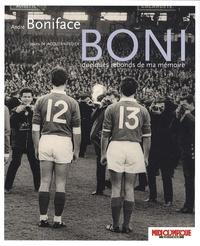 André Boniface - Boni - Quelques rebonds de ma mémoire.