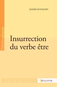 André Bonmort - Insurrection du verbe être.