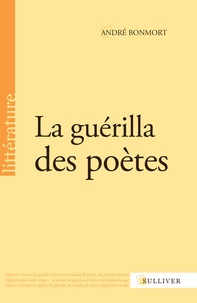 André Bonmort - La guérilla des poètes.