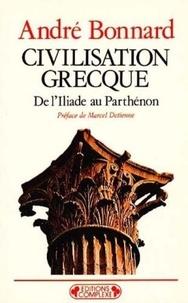 André Bonnard - Civilisation grecque Tome 1 - De l'Iliade au Parthénon.