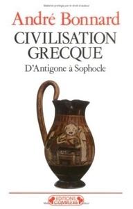 André Bonnard - Civilisation grecque Tome 2 - D'Antigone à Sophocle.