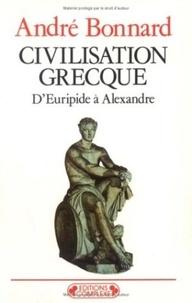 André Bonnard - Civilisation grecque Tome 3 - D'Euripide à Alexandre.
