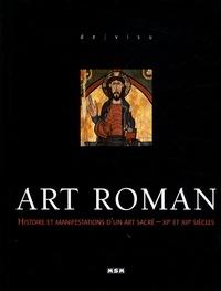 André Bonnery - Art roman - Histoire et manifestations d'un art sacré - XIe et XIIe siècles.