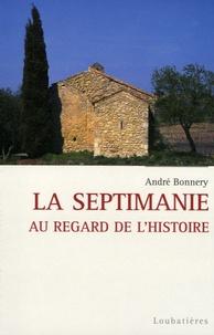 André Bonnery - La Septimanie - Au regard de l'histoire.