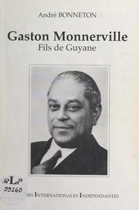 André Bonneton - Gaston Monnerville - Fils de Guyane.