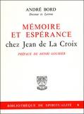 André Bord - Mémoire et espérance chez Jean de La Croix.