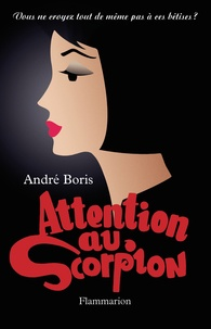 André Boris - Attention au Scorpion.