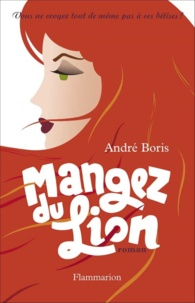 André Boris - Mangez du Lion.