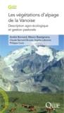 André Bornard et Mauro Bassignana - Les végétations d'alpage de la Vanoise - Description agro-écologique et gestion pastorale.