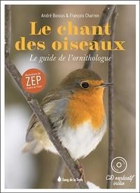 André Bossus et François Charron - Le chant des oiseaux - Le guide de l'ornithologue. 1 CD audio