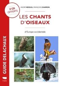 André Bossus et François Charron - Les chants d'oiseaux d'Europe occidentale. 2 CD audio