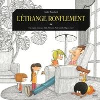 André Bouchard - L'étrange ronflement - Une enquête menée par Adèle, Hortense, Paul, Camille, Hugo et vous 1.