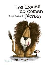 André Bouchard - Los leones no comen pienso.