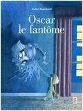 André Bouchard - Oscar le fantôme.