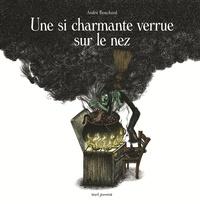 André Bouchard - Une si charmante verrue sur le nez.