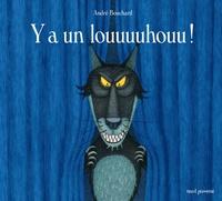 André Bouchard - Y a un louuuuhouu !.