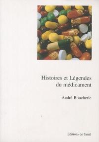André Boucherle - Histoires et légendes du médicament.