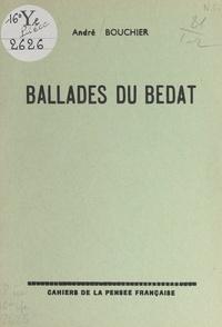 André Bouchier - Ballades du Bedat.