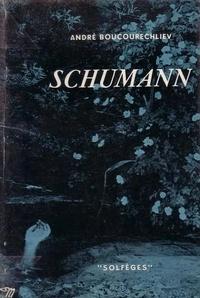 André Boucourechliev - Schumann.