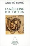 André Boué - La médecine du foetus.