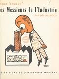 André Boulle et  Dropy - Ces messieurs de l'industrie... vus par un patron - Les épigraphes sont empruntés à Jean de La Fontaine.