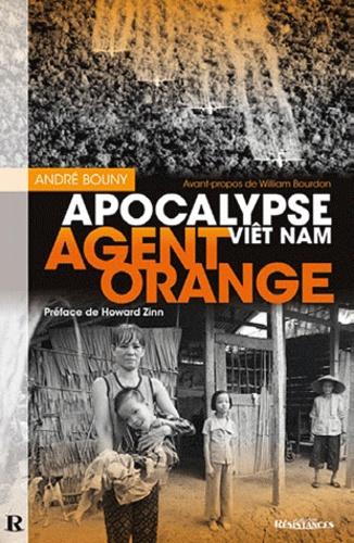 André Bouny - Agent Orange - Apocalypse Viêt Nam.