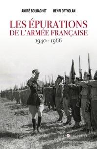 André Bourachot et Henri Ortholan - Les épurations de l'armée française 1940 - 1966.