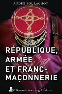 André Bourachot - République, armée et Franc-maçonnerie.