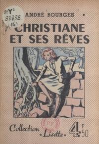 André Bourges et Jacques Souriau - Christiane et ses rêves.