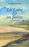André Bourin - La Loire et ses poètes.