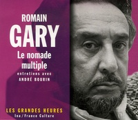 André Bourin - Romain Gary - Le nomade multiple, entretiens avec André Bourin. 1 CD audio